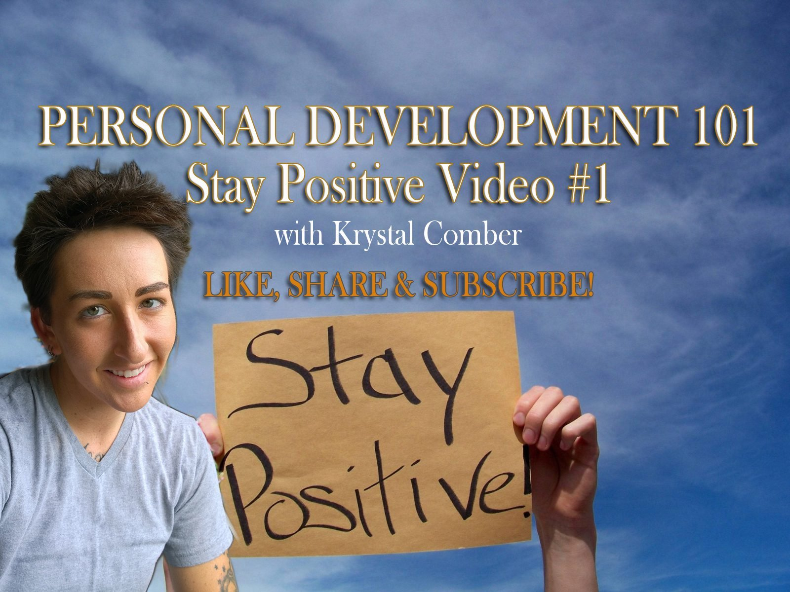 The Power of Positivity and Belief – Video 1 – Personal Development 101 Series