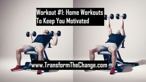 Workout 1 - Home Workouts To Keep You Motivated
