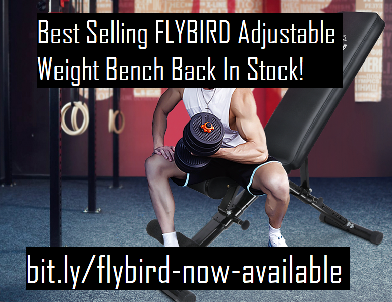 FLYBIRD Adjustable Weight Bench Rated #1 Is Back In Stock!