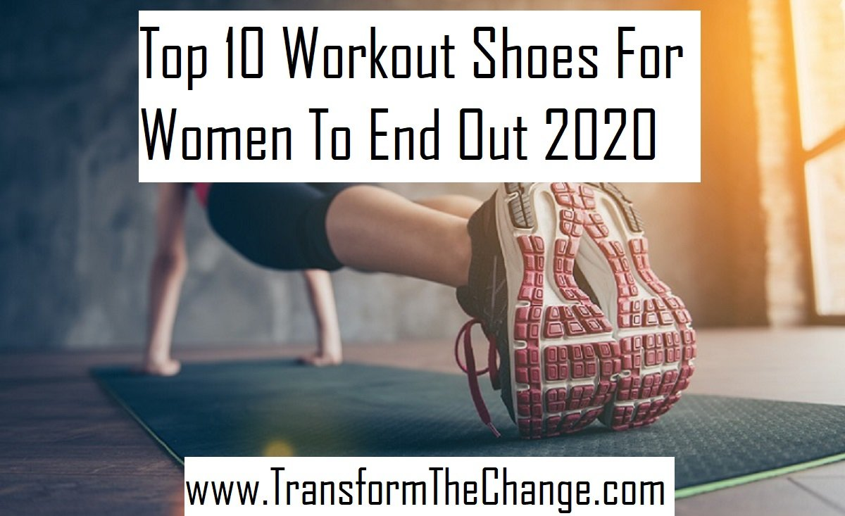 Top 10 Workout Shoes For Women To End Out 2020