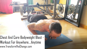 Chest And Core Bodyweight Blast - Workout For Anywhere...Anytime